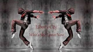 Watch Liberty City Whos She Lovin Now video
