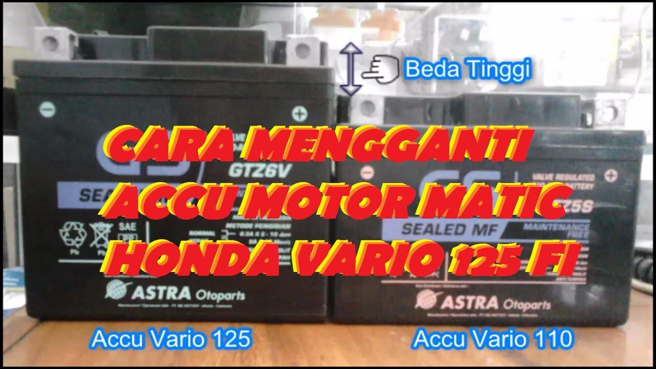 Cara Mengganti Accu Honda Vario 125 Fi Youtube