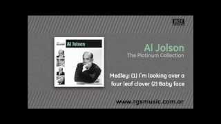 Al Jolson - Medley (1) I´m looking over a four leaf clover (2) Baby face