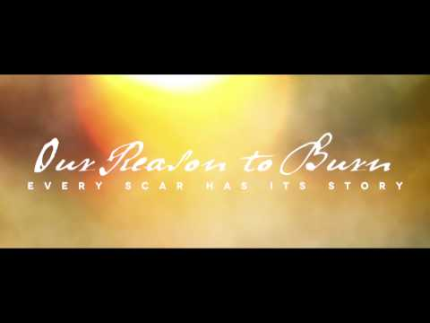 Our Reason to Burn | Every Scar Has Its Story