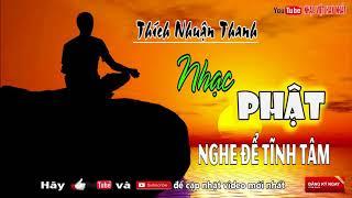 Nhạc Phật Giáo THÍCH NHUẬN THANH | Nhạc Phật Mới Nhất 2018 Nghe Để Tĩnh Tâm