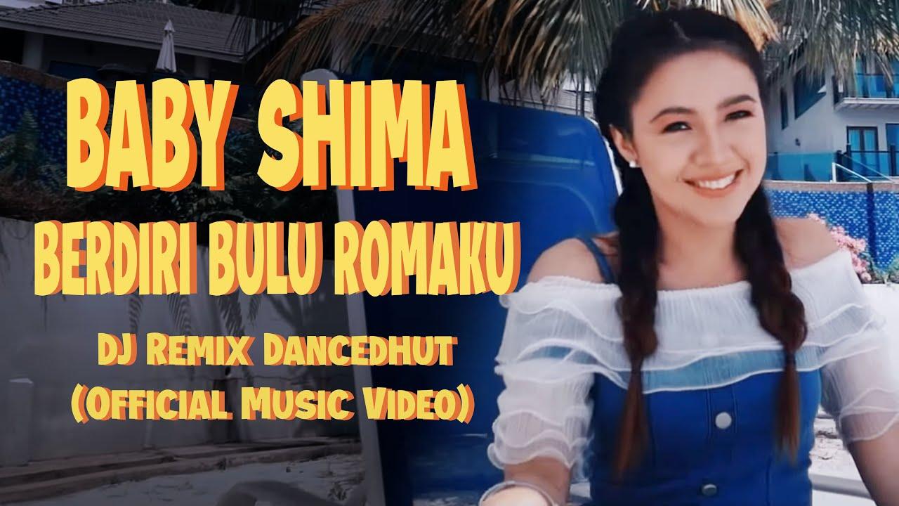 Baby Shima - Berdiri Bulu Romaku - DJ Remix Dancedhut (Official Music Video)