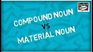 Compound Nouns | Material Nouns