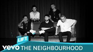The Neighbourhood - Becoming: The Neighbourhood (VEVO LIFT)