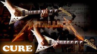 Metallica - Cure FULL Guitar Cover
