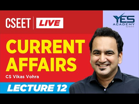 cseet-current-affairs-(lecture-12)-live-|-cs-vikas-vohra
