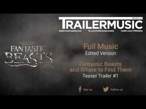 Fantastic Beasts and Where to Find Them - Teaser Trailer Full Music (Edited Version)