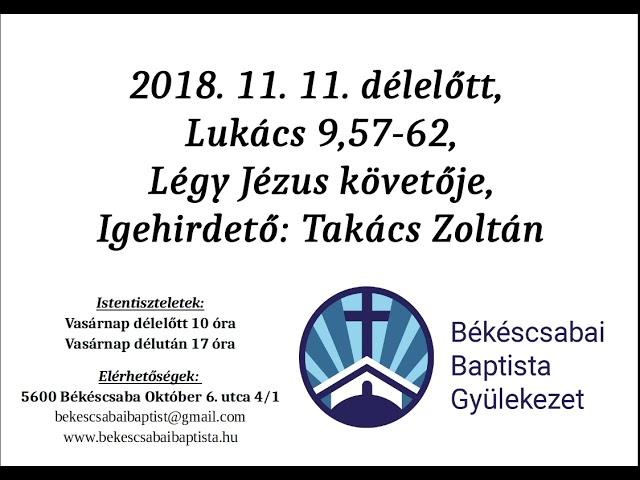 2018. 11. 11. délelőtt,  Lukács 9,57 62, Légy Jézus követője,