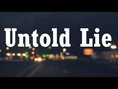 Untold Lie (Feature Length Film)