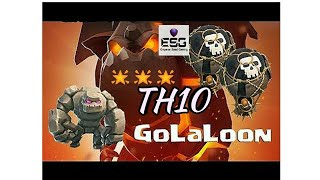 Clash Of Clans - TH10 GoLaLoon Strategy||3 Star Any Base