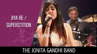 Jiya Re  Superstition The Jonita Gandhi Band Music Mojo Season 3 Kappa Tv