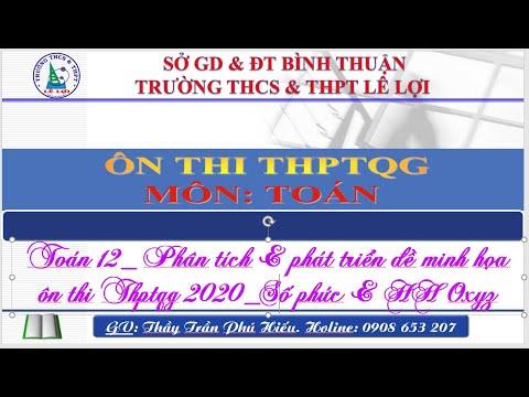 Toán 12_Phát triển đề tham khảo THPTQG 2020_Phần Số phức & hình học Oxyz.
