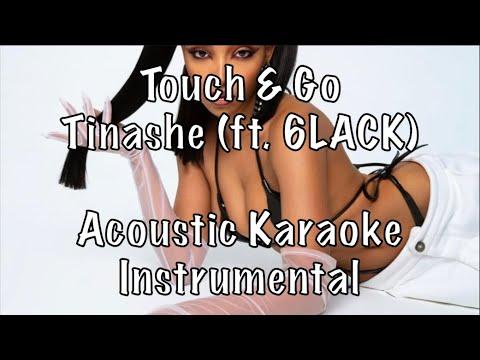 Tinashe – Touch & Go (ft. 6LACK) Acoustic Karaoke Instrumental