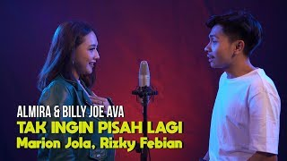 Gambar cover Marion Jola & Rizky Febian -  Tak Ingin Pisah Lagi (Cover by Almira Andani feat Billy Joe Ava)