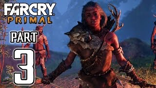 Far Cry Primal Walkthrough PART 3 (PS4) No Commentary Gameplay @ 1080p HD ✔