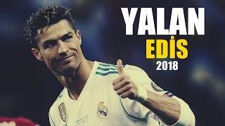 Cristiano Ronaldo • Yalan (Edis) • 2018 Video