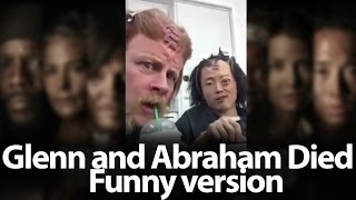 Glenn and Abraham Died, funny version  The Walking Dead, Season 7