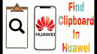 How to find Clipboard of Huawei Mobiles