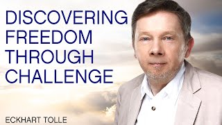Discovering Freedom Through Challenge