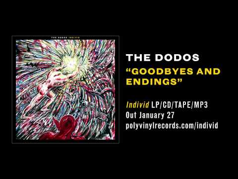 The Dodos - Goodbyes and Endings [OFFICIAL AUDIO VIDEO]