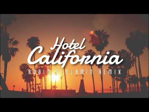 Eagles - Hotel California (Robin Benjamin Remix) EDM / House / Remix 2018