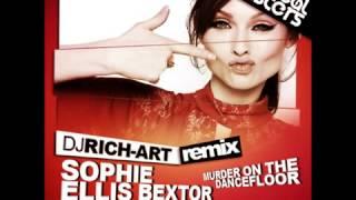 Sophie Ellis Bextor Murder On The Dancefloor DJ RICH ART Remix