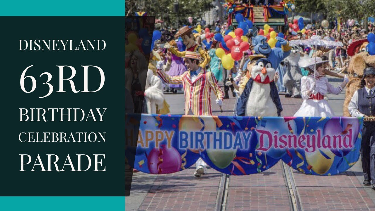 Disneyland 63rd Birthday Celebration Parade Mickey Mouse Friends March Down Main Street Youtube