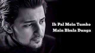 Gambar cover Ik Pal Main Tumko Main Bhula Dunga || Darshan Raval || Lyrics/