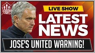 Mourinho's Manchester United Warning! Man Utd News Now