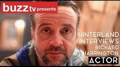 Hinterland Interviews: RICHARD HARRINGTON (Actor)