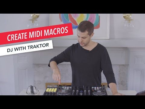 Learn to DJ with Traktor: Setting Macros | DJ Tips & Tricks | Beginner | Music Production | ENDO