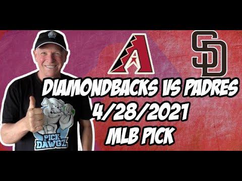 Arizona Diamondbacks vs San Diego Padres 4/28/21 MLB Pick and Prediction MLB Tips Betting Pick
