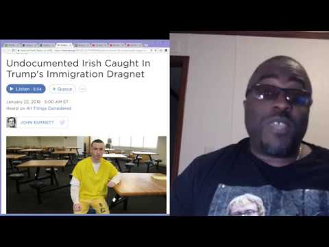 Undocumented Irishman deportation proves the immigration debate isnt about race