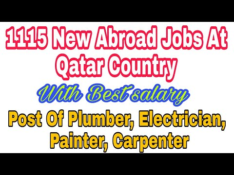 1115 New Abroad Jobs At Qatar Country, Plumber, Electrician Etc Post, With Best Monthly Salary,Hindi