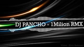DJ Pancho - 1Milion RMX