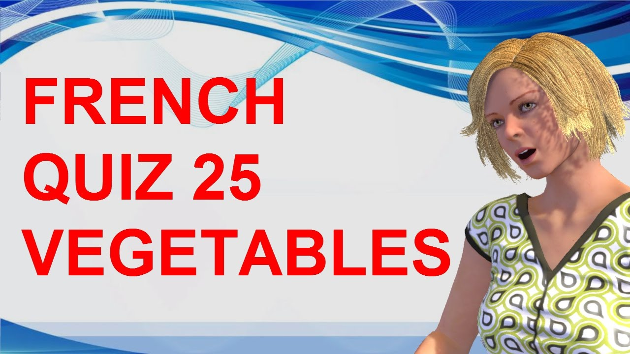 french quiz 25 test french vegetables vocabulary food fruits les l gumes en fran ais youtube. Black Bedroom Furniture Sets. Home Design Ideas