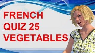 FRENCH QUIZ 25 - TEST French VEGETABLES Vocabulary Food Fruits Les légumes en français