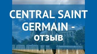 CENTRAL SAINT GERMAIN 3* Франция Париж отзывы – отель ЦЕНТРАЛ САИНТ ДЖЕРМАН 3* Париж отзывы видео