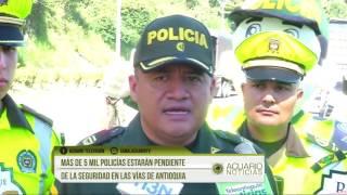Más de 5 mil policías estarán pendiente de la seguridad en las vías de Antioquia