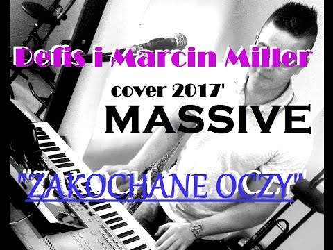 Zespół MASSIVE - Zakochane oczy 2017 (cover Defis & Marcin Miller) **WESELNIE *** :]