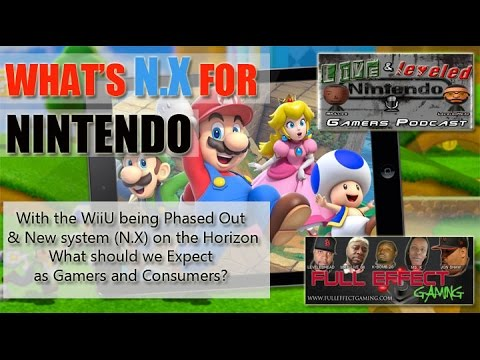 LIVE & LEVELED Gamer's Podcast: Wii U being Phased Out..What's N.X?