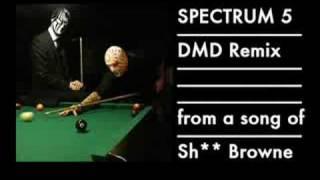 Sh** Browne - DMD (Spectrum 5 Remix)