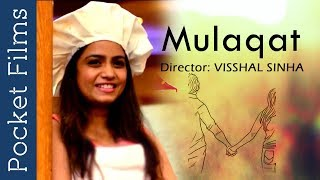 Romantic Short Film - Mulaqat | All You Need Is One Moment To Fall In Love