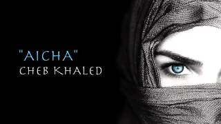 """Aicha"" (Version Mixte) - Cheb Khaled"