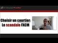 Le choix du courtier: le scandale FXCM