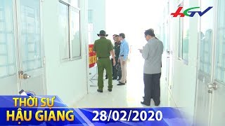 Hậu Giang chuẩn bị tốt nhất các khu cách ly | THỜI SỰ HẬU GIANG - 28/02/2020