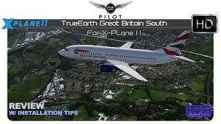 ORBX TrueEarth Great Britain South for X-Plane 11 | Review w/ Installation Tips