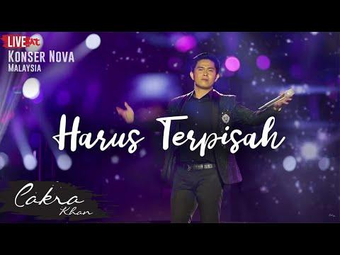 CAKRA KHAN | Harus Terpisah #LIVE (Concert Nova 2017)