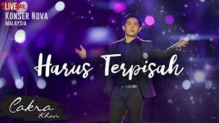 Download Video CAKRA KHAN | Harus Terpisah #LIVE (Concert Nova 2017) MP3 3GP MP4