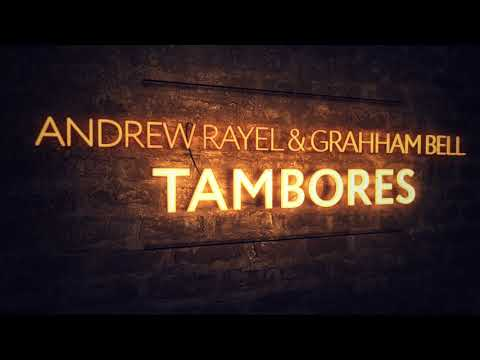 Andrew Rayel & Grahham Bell - Tambores (Extended Mix)